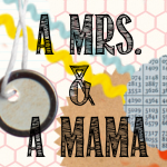 A Mrs. & A Mama